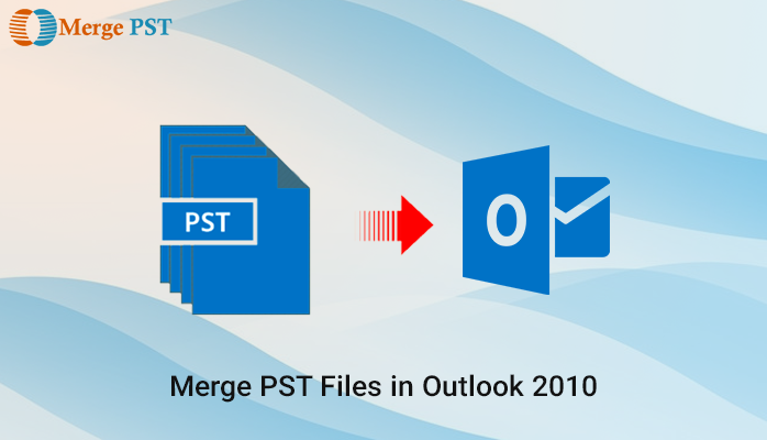 Merge PST Files In Outlook 2010 Manually